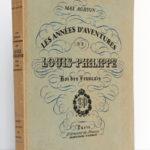 Les années d'aventures de Louis-Philippe Roi des Français, Max AGHION. Librairie de France, 1930. Couverture : dos et premier plat.