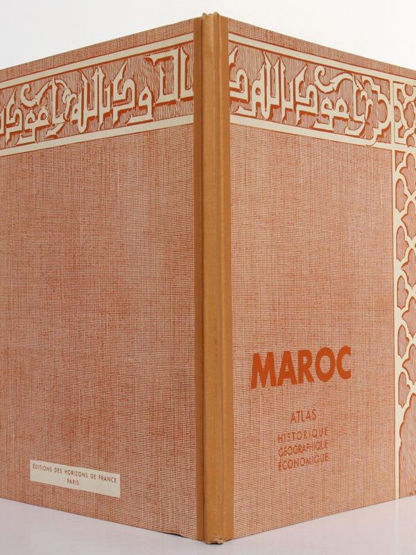 Maroc. Atlas historique, géographique et économique. Horizons de France, 1935. Reliure : dos et plats.