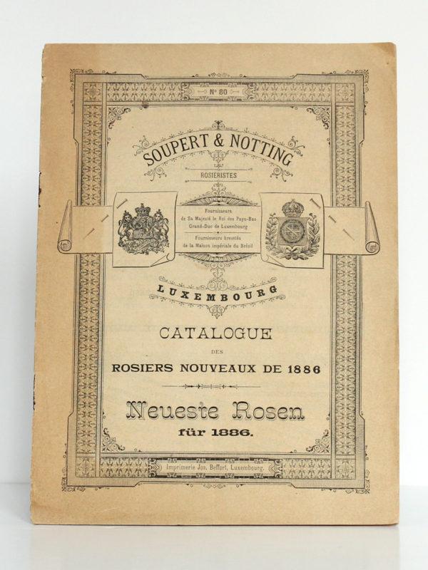 Catalogue n°80 de Soupert & Notting, rosiéristes à Luxembourg. Catalogue des rosiers nouveaux de 1886. Couverture.