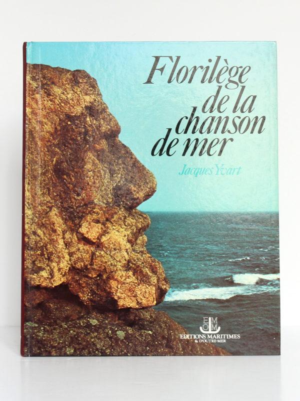 Florilège de la chanson de mer, Jacques YVART. Éditions Maritimes et d'Outre-Mer, 1988. Couverture.