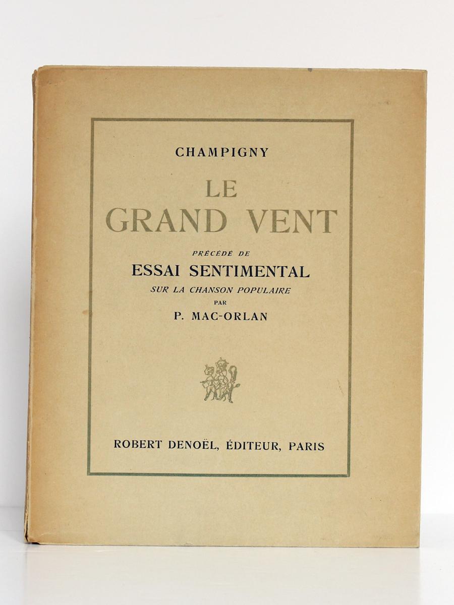 Le Grand Vent, CHAMPIGNY, Essai de P. MAC-ORLAN, Illustrations de Béatrice APPIA. Librairie des Trois-Magots/Denoël, 1929. Couverture.