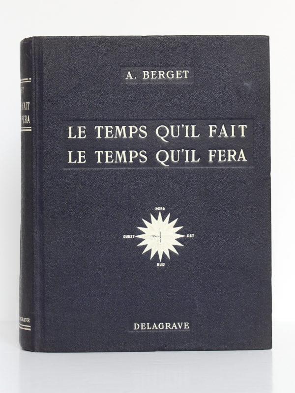 Le Temps qu'il fait Le temps qu'il fera, A. BERGET. Delagrave, sans date [1912]. Couverture.