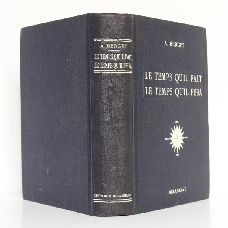 Le Temps qu'il fait Le temps qu'il fera, A. BERGET. Delagrave, sans date [1912]. Reliure : dos et plats.