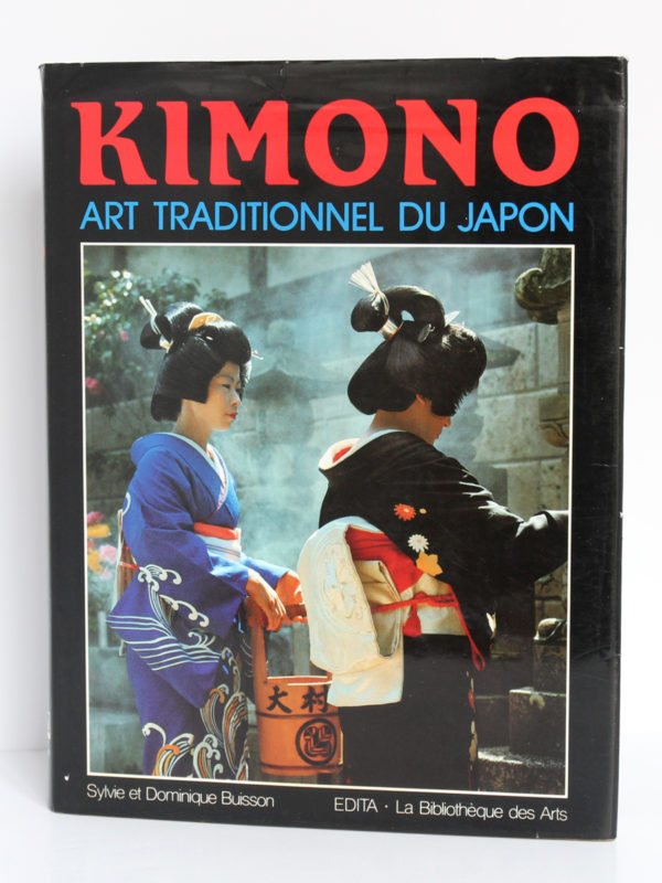 Kimono Art traditionnel du Japon, par Sylvie et Dominique BUISSON. Edita/La Bibliothèque des Arts, 1983. Couverture.