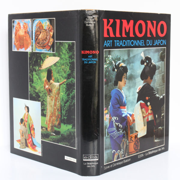 Kimono Art traditionnel du Japon, par Sylvie et Dominique BUISSON. Edita/La Bibliothèque des Arts, 1983. Jaquette.