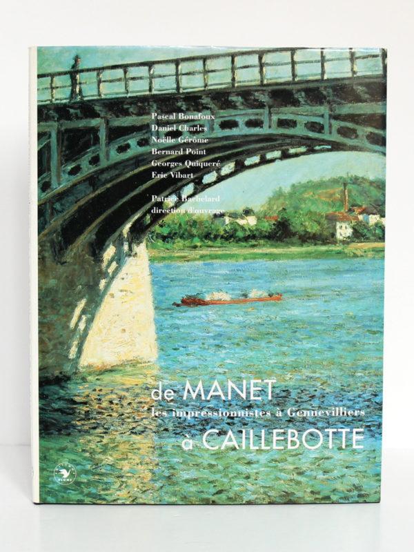 De Manet à Caillebotte Les impressionnistes à Gennevilliers. Éditons Plume, 1993. Relié. Couverture.