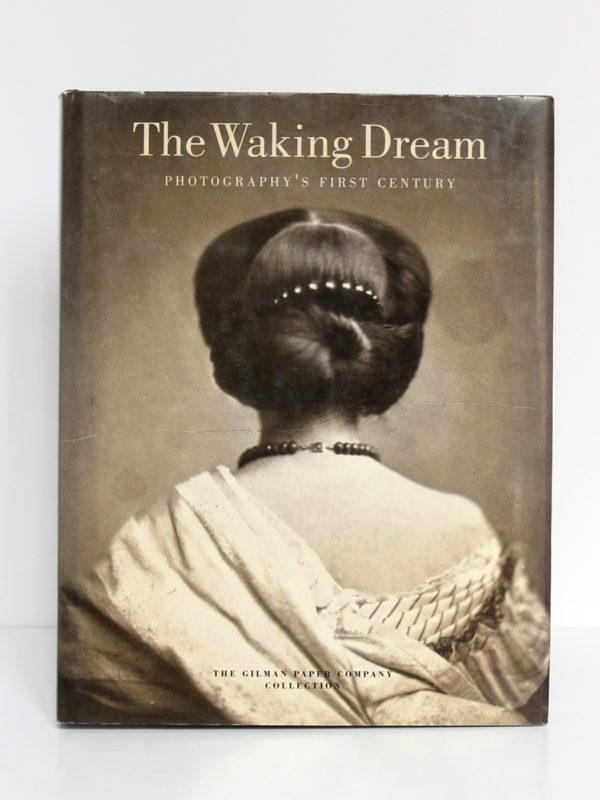 The Waking Dream. Photography's First Century. Exposition en 1993 au Metropolitan Museum of Art à New York. Couverture.