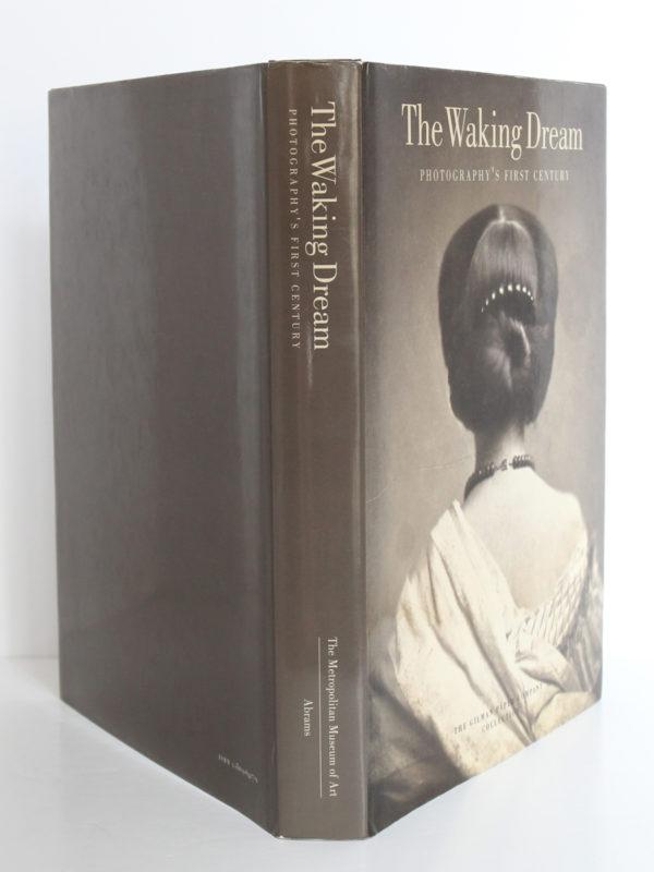 The Waking Dream. Photography's First Century. Exposition en 1993 au Metropolitan Museum of Art à New York. Jaquette.