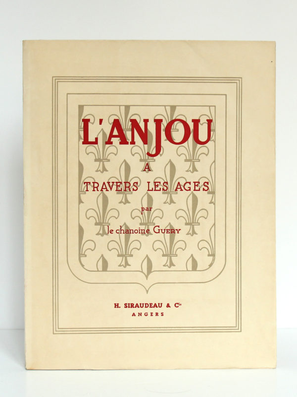 L'Anjou à travers les âges, Chanoine A. Guéry. H. Siraudeau & Cie, 1947. Couverture.