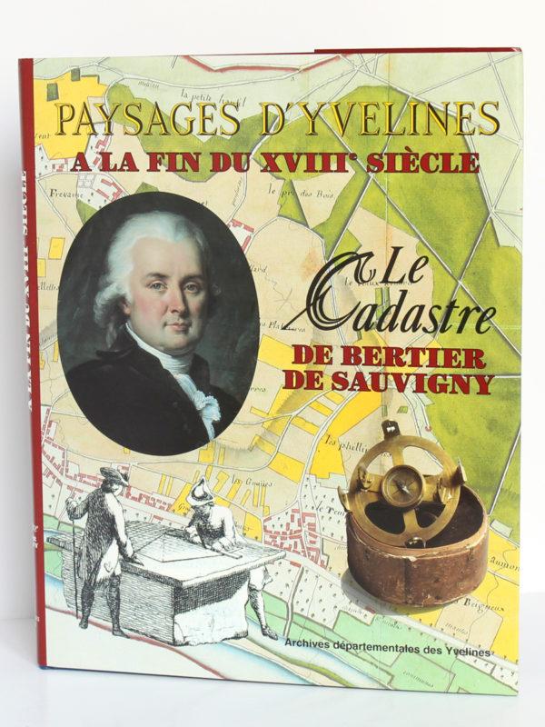 Le cadastre de Bertier de Sauvigny. Paysages d'Yvelines à la fin du XVIIIe siècle, Jean-Joseph MILHIET. Archives départementales des Yvelines, 1996. Couverture.