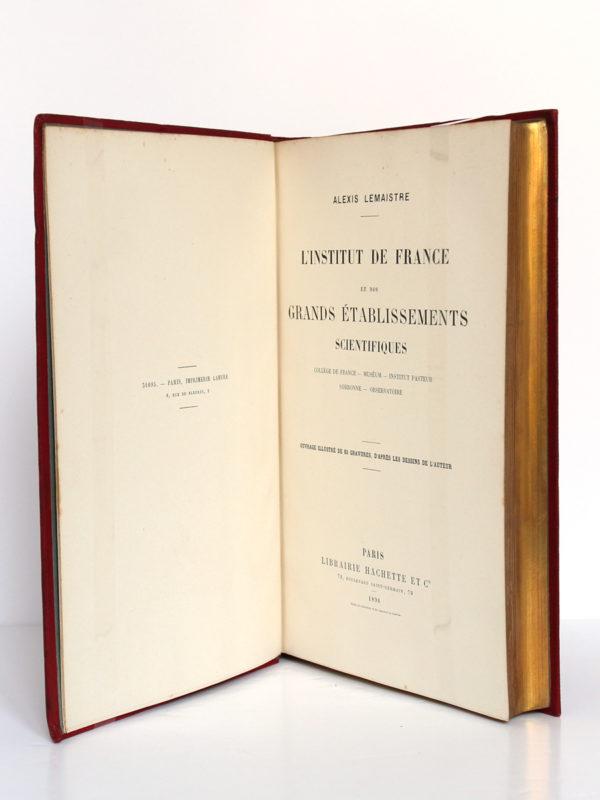 L'Institut de France et nos grands établissements scientifiques, Alexis Lemaistre. Librairie Hachette & Cie, 1896. Page titre.