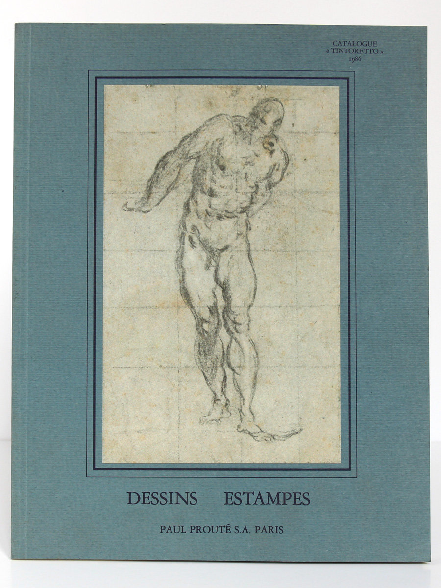"Catalogue ""Tintoretto"". Dessins Estampes. Paul Prouté 1986."