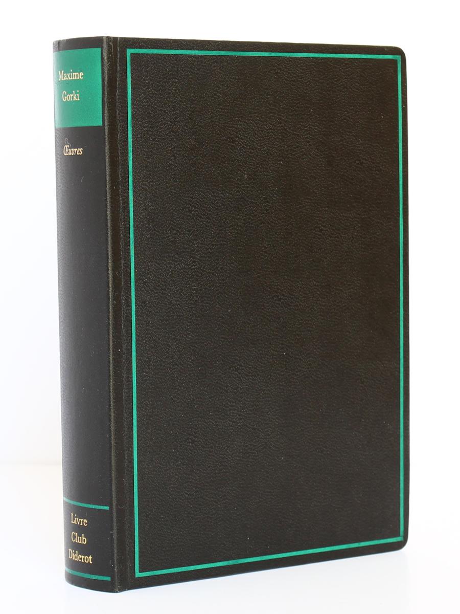 Œuvres. Enfance. En gagnant mon pain. Mes Universités. Maxime Gorki. Livre Club Diderot 1972. Reliure.