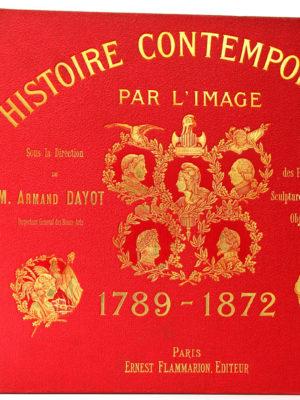 Histoire contemporaine par l'image 1789-1872. Armand Dayot. Cartonnage.