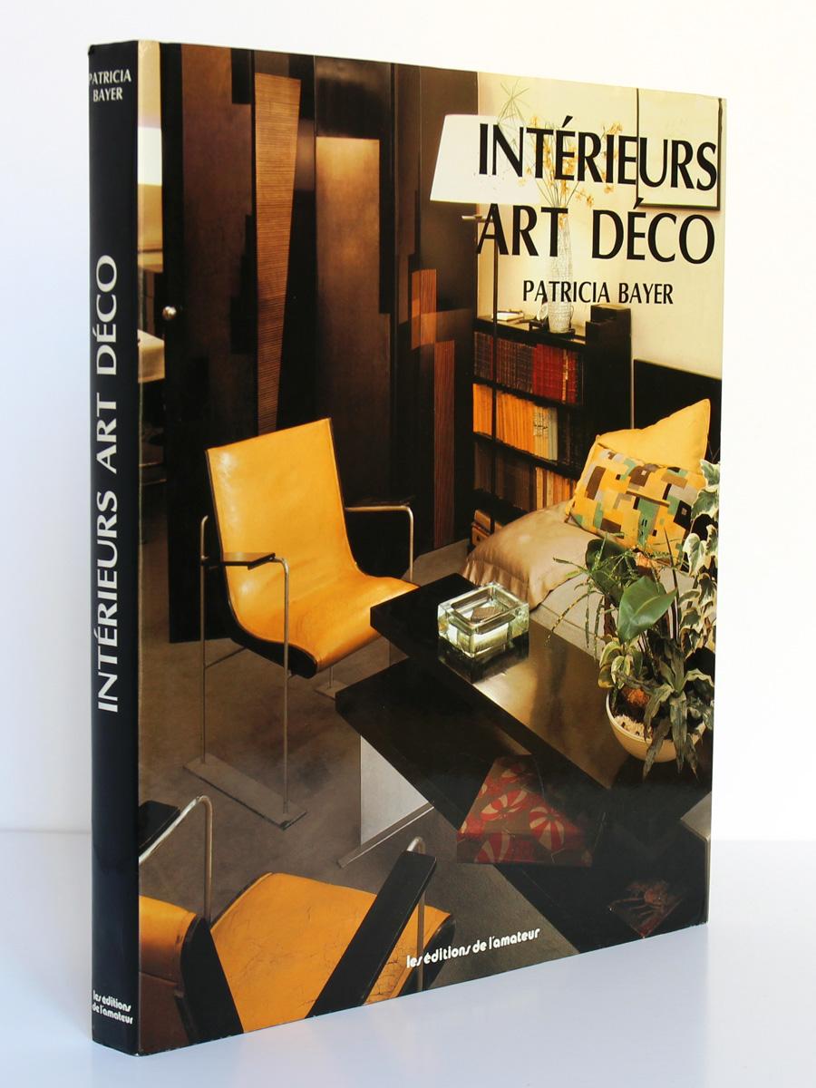 Intérieurs Art Déco. Patricia Bayer. Les éditions de l'amateur 1990. Couverture.