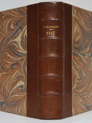 1815 La première Restauration Le retour de l'Île d'Elbe Les Cent Jours. Perrin 1893. Reliure.