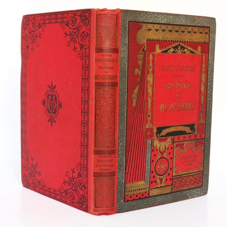 Histoire de mes ascensions. Gaston Tissandier. Maurice Dreyfous 1888. Reliure : dos et plats.
