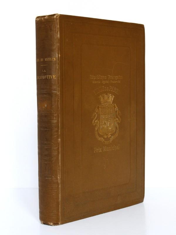 La locomotive Le matériel roulant et l'exploitation des voies ferrées. Marc de Meulen. Firmin-Didot 1889. Premier plat et dos.