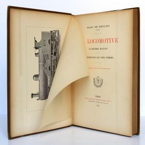 La locomotive Le matériel roulant et l'exploitation des voies ferrées. Marc de Meulen. Firmin-Didot 1889. Frontispice et page titre.