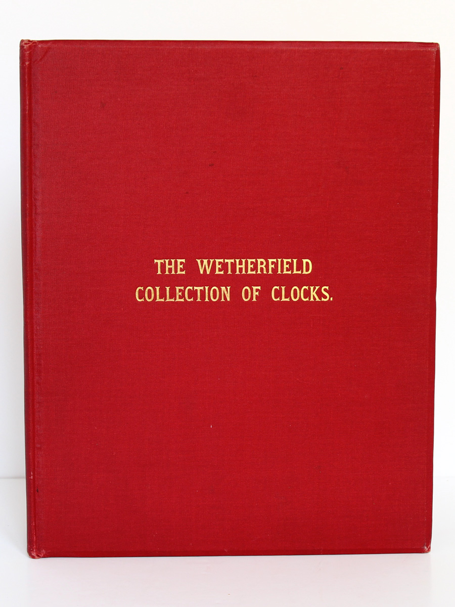 The Wetherfield Collection of 222 Clocks sold by W. E. Hurcomb on 1st May 1928. Deuxième édition, Hurcomb, 1929. Couverture.
