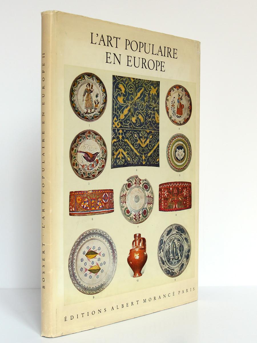 L'Art populaire en Europe Céramique Bois Métal, H. Th. Bossert. Éditions Albert Morancé, sans date. Couverture.