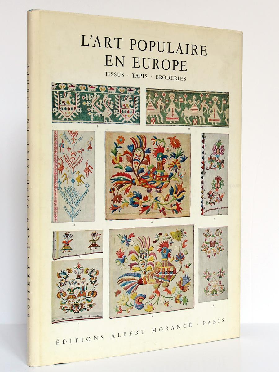 L'Art populaire en Europe Tissus Tapis Broderies, H. Th. Bossert. Éditions Albert Morancé, sans date. Couverture.