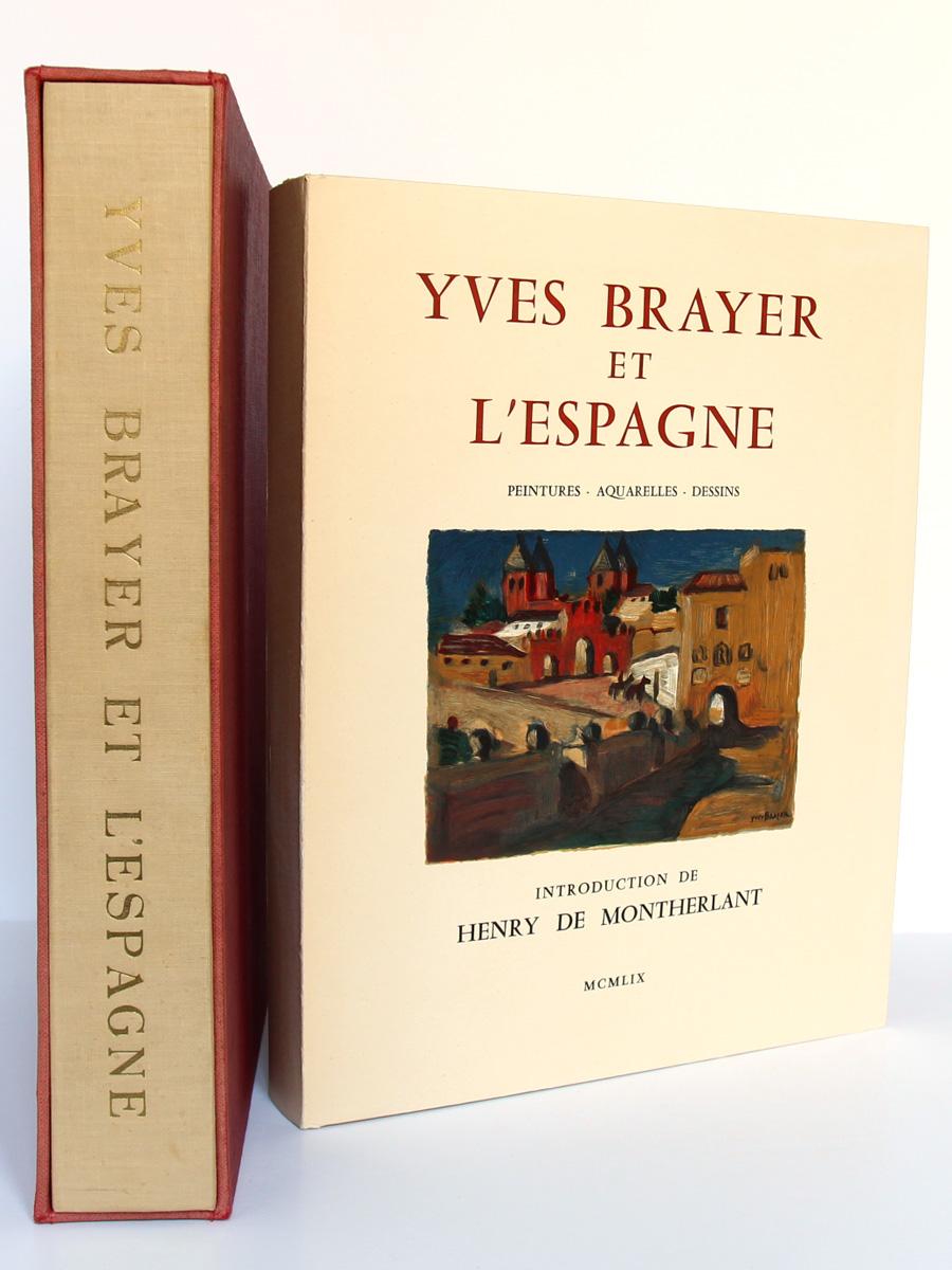 Yves Brayer et l'Espagne, introduction de Henry de Montherlant. Arthaud 1959. Livre, chemise et étui.