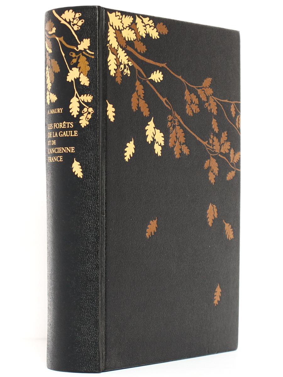 Les forêts de la Gaule et de l'ancienne France. Alfred Maury. Jean de Bonnot 1994. Reliure.