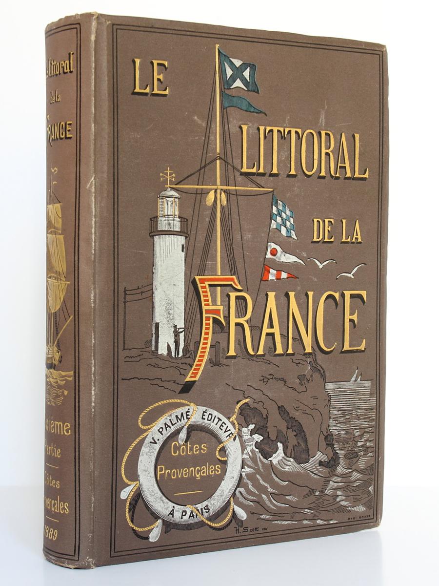 Le littoral de la France. De Marseille à la frontière d'Italie. V. VATTIER D'AMBROYSE. Victor Palmé Éditeur 1889. Reliure.