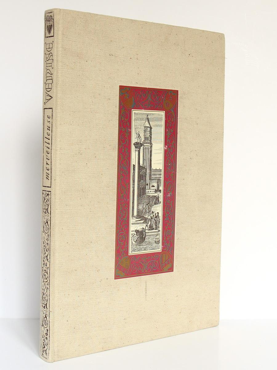 Merveilleuse Venise Sophie Monneret. Chez Michel de l'Ormeraie 1971. Reliure pleine toile.