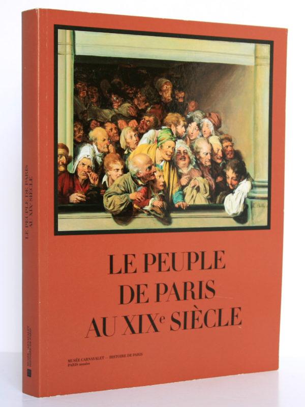 Le Peuple de Paris au XIXe siècle. Catalogue exposition Musée Carnavalet Octobre 2011 - Février 2012. Couverture.