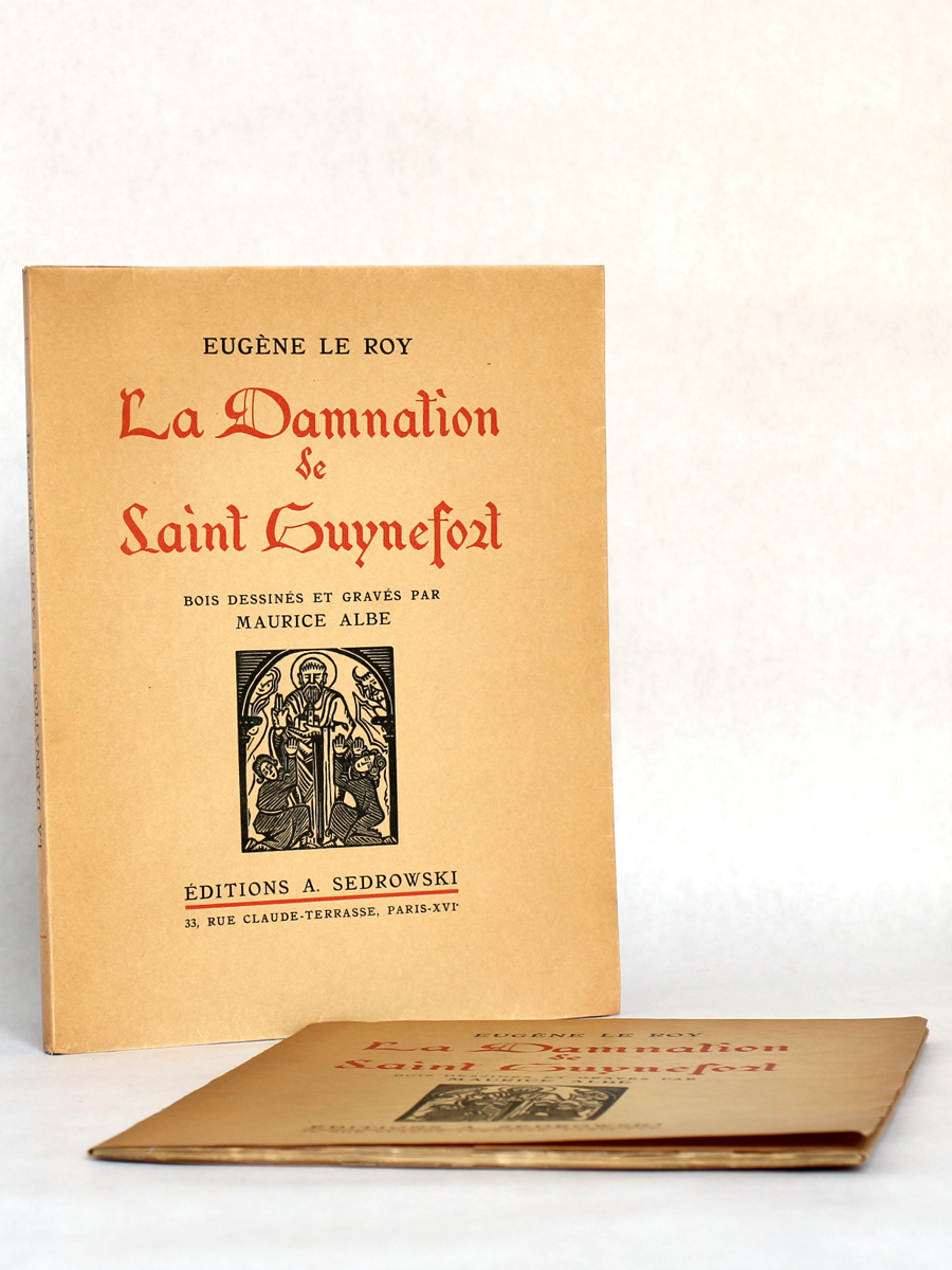 La Damnation de saint Guynefort, Eugène LE ROY, bois gravés de Maurice ALBE. Éditions Sedrowski, 1935. Couverture et suite.