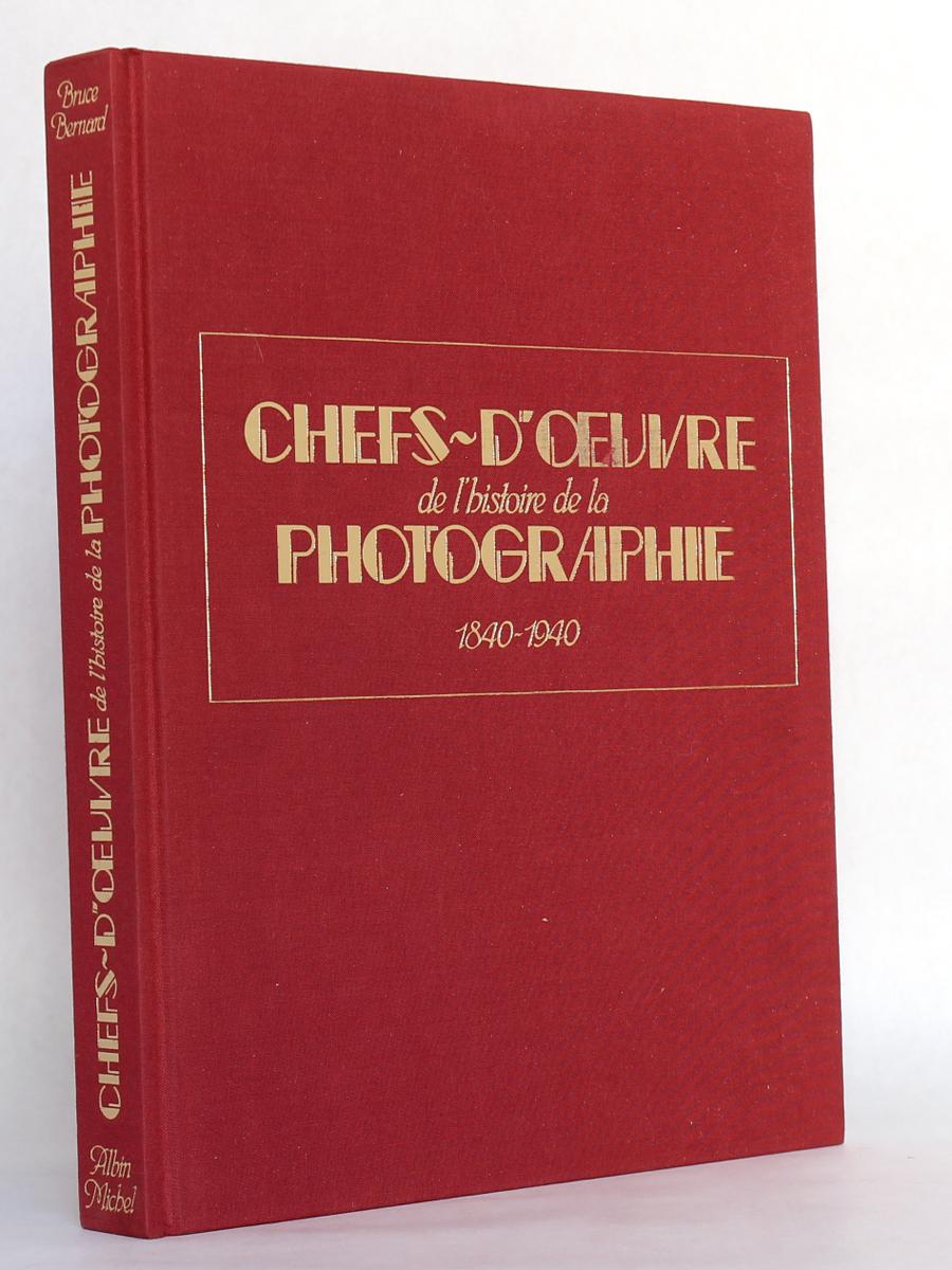 Chefs-d'oeuvre de l'histoire de la photographie 1840-1940.