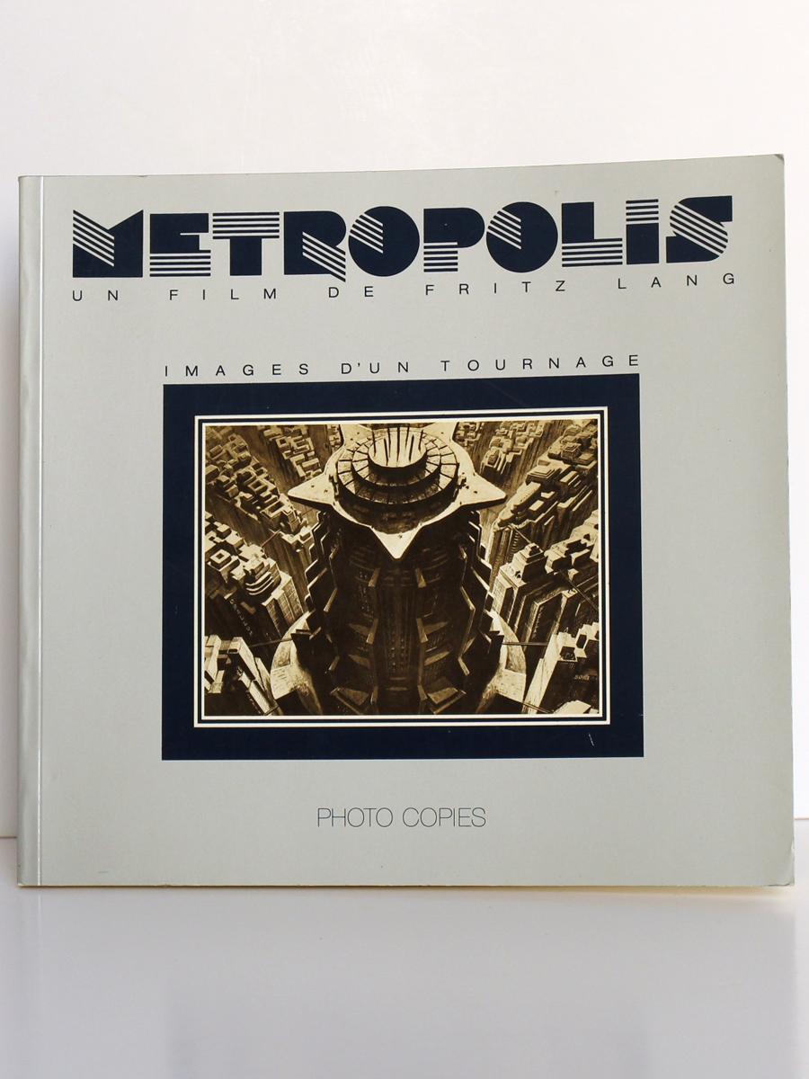Metropolis Un film de Fritz Lang. Images d'un tournage. La Cinémathèque française, 1985. Couverture. zookasbooks.