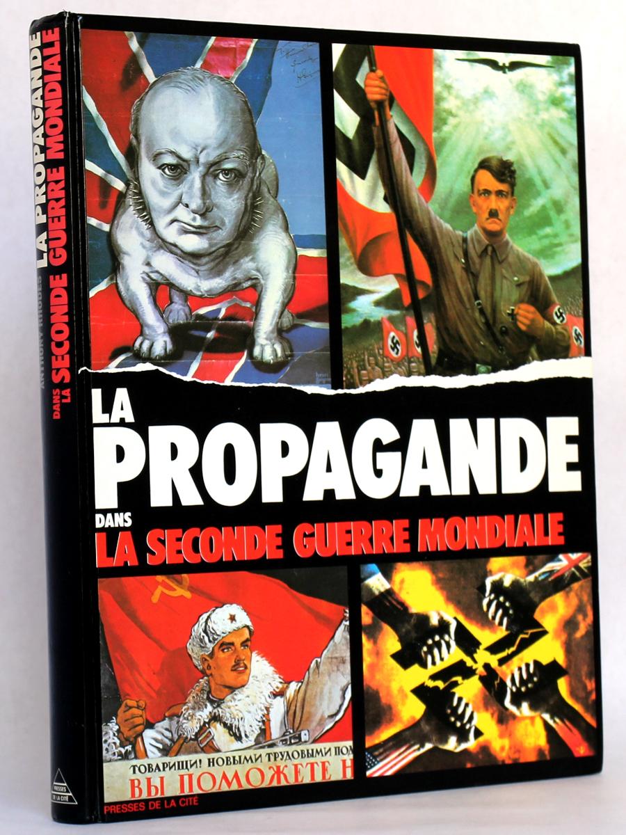 La propagande dans la Seconde guerre mondiale, Anthony RHODES. Presses de la Cité, 1989. Couverture.