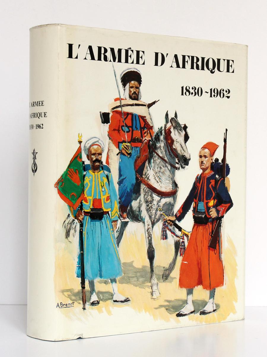 L'Armée d'Afrique, sous la direction du Général R. HURÉ. Éditions Charles-Lavauzelle, 1977. Couverture.