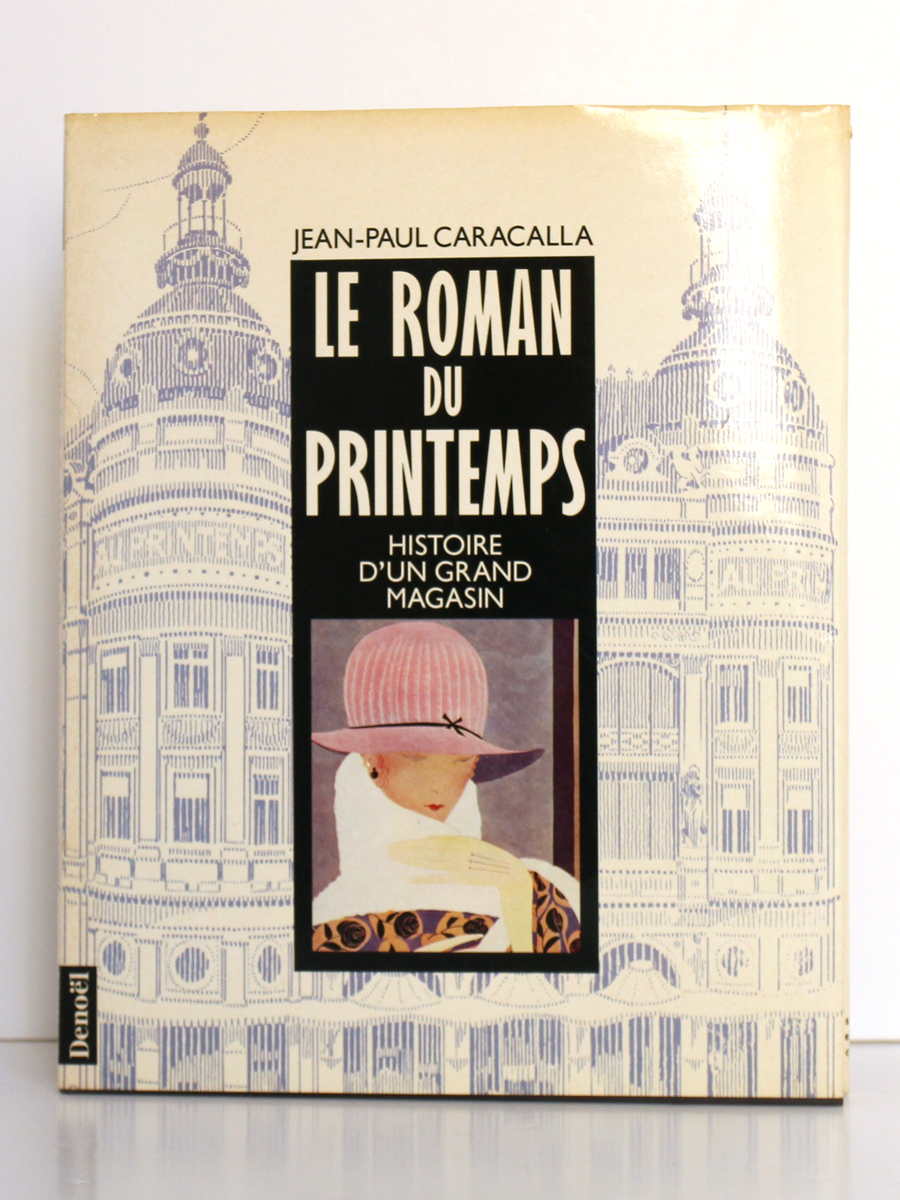 Le Roman du Printemps, Jean-Paul CARACALLA. Éditions Denoël, 1989. Couverture.