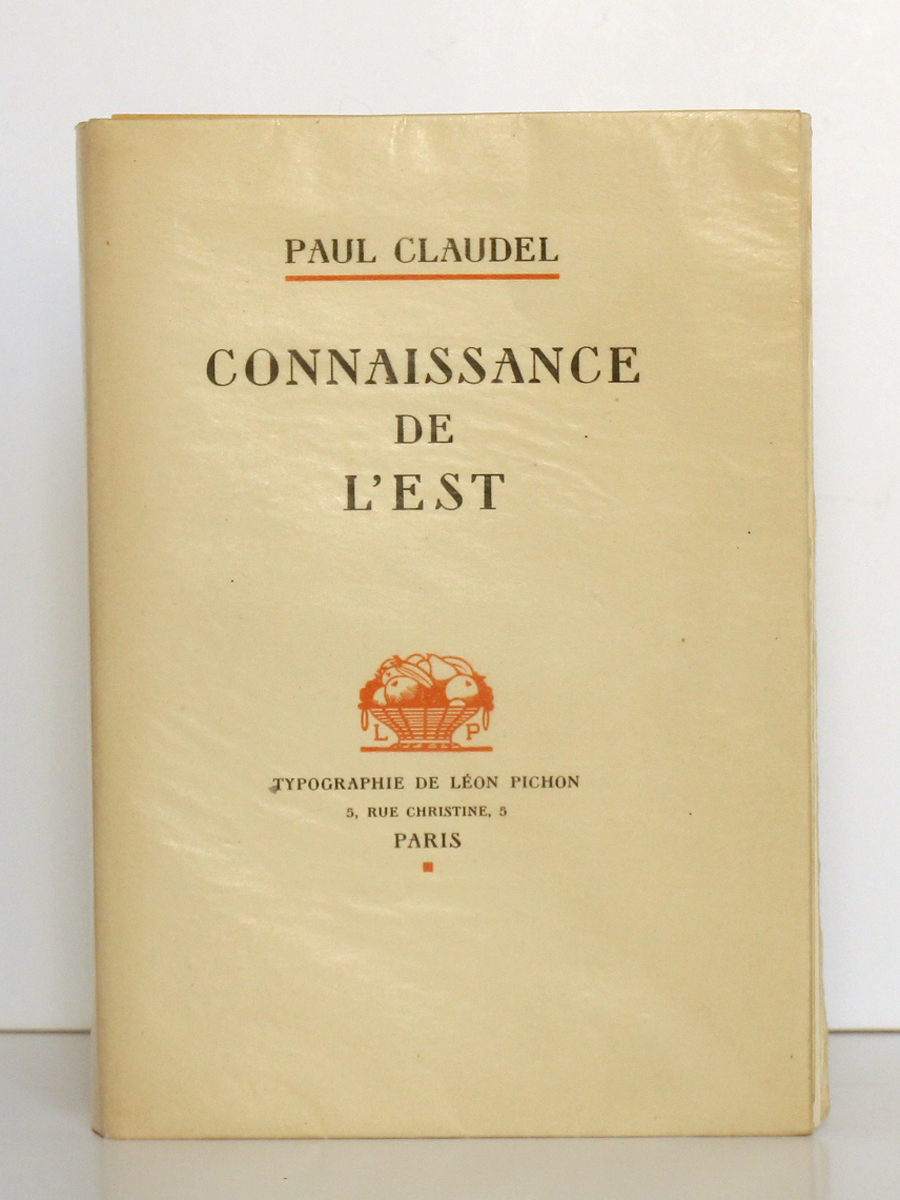 Connaissance de l'Est, Paul CLAUDEL. Typographie de Léon Pichon, 1928. Couverture.