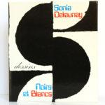 Dessins Noirs et Blancs, Sonia Delaunay. Jacques Damase éditeurs, 1978. Couverture.