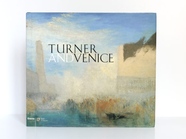 Turner and Venice, Ian WARRELL. Mondadori Electa, 2004. Couverture.