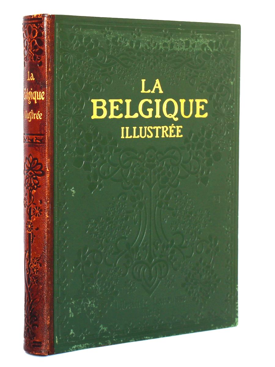 La Belgique illustrée, DUMONT-WILDEN. Librairie Larousse, sans date. Reliure.