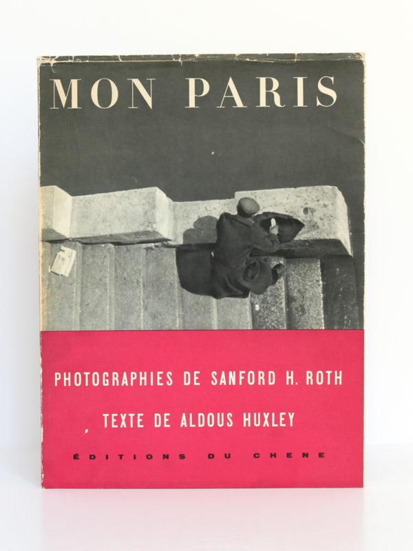 Mon Paris, Aldous HUXLEY, Sanford H. ROTH. Éditions du Chêne, 1953. Couverture.
