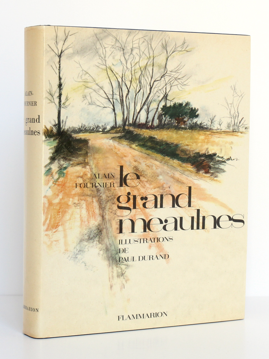 Le grand Meaulnes, ALAIN-FOURNIER. Illustrations de Paul DURAND. Flammarion, 1962. Couverture.