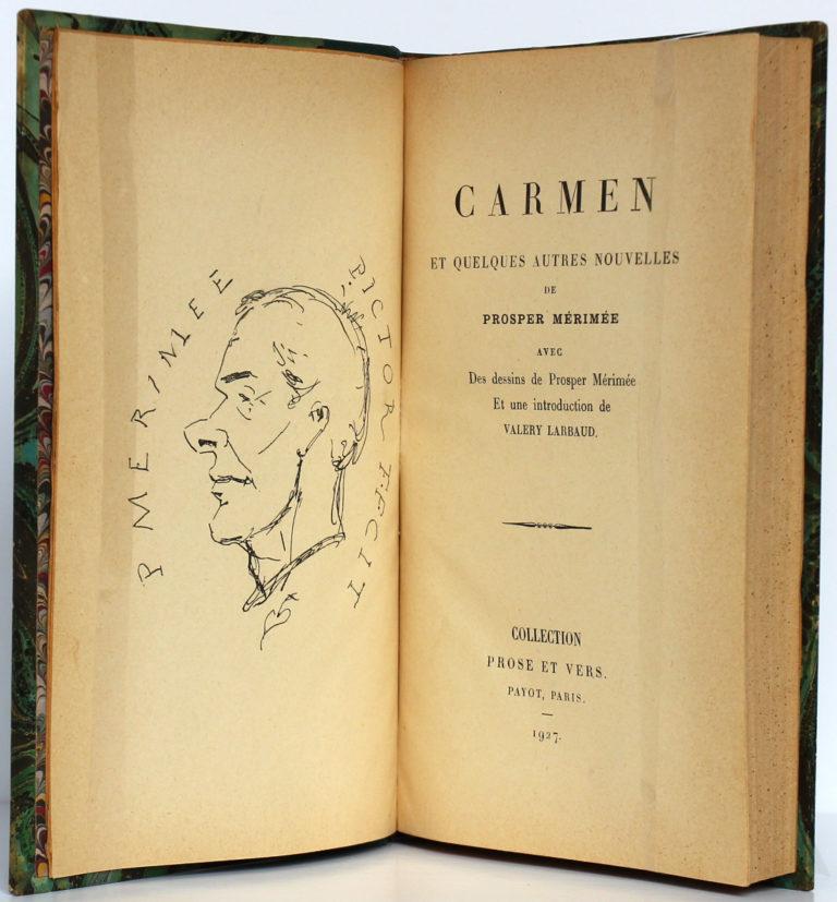 Carmen et quelques autres nouvelles, Prosper MÉRIMÉE. Dessins de Prosper MÉRIMÉE. Payot, 1927. Frontispice et page titre.