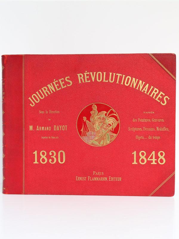 Journées révolutionnaires 1830 1848, Armand DAYOT. Flammarion. Couverture.