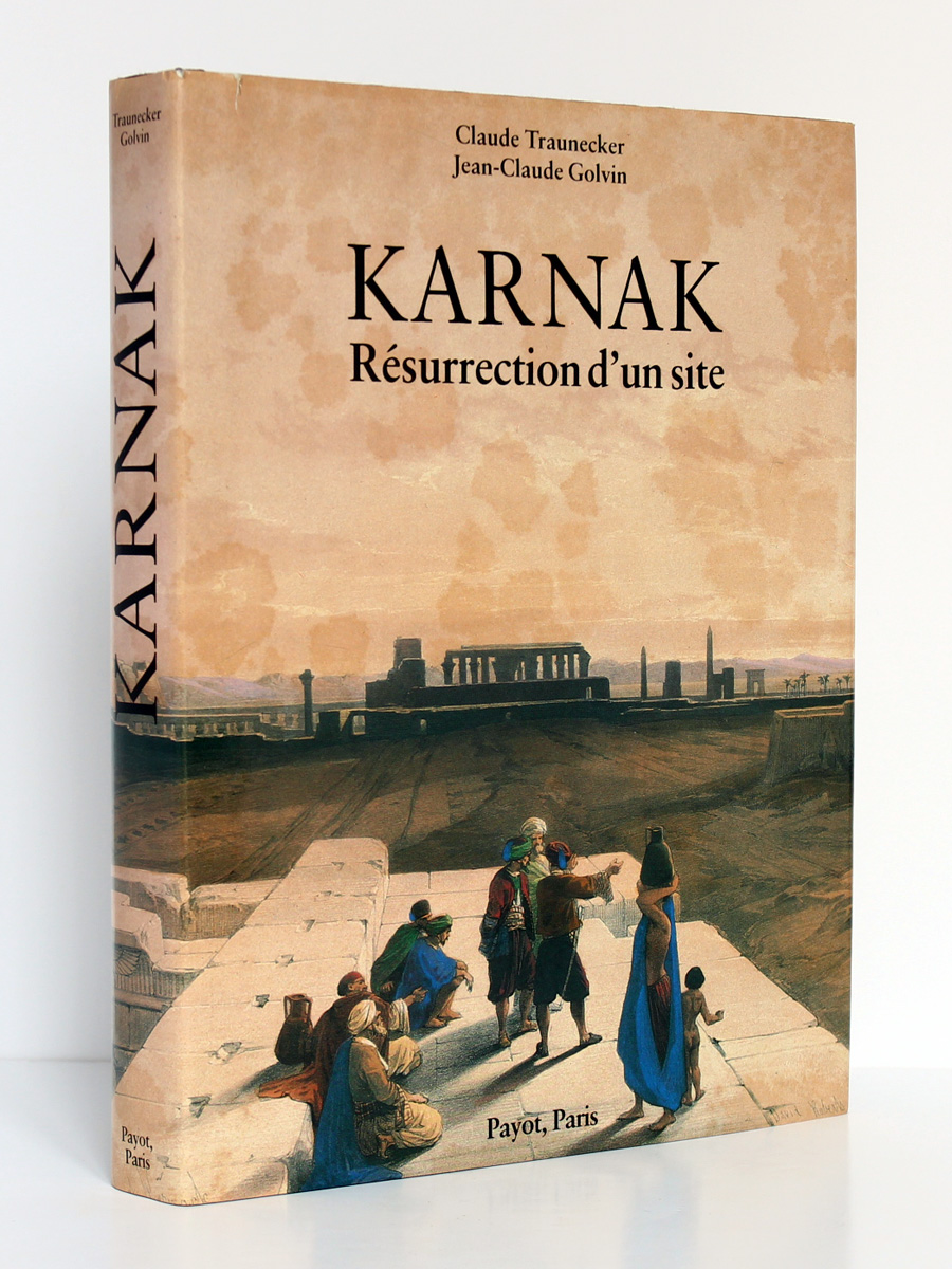 Karnak Résurrection d'un site, Claude TRAUNECKER, Jean-Claude GOLVIN. Payot, 1984. Couverture.
