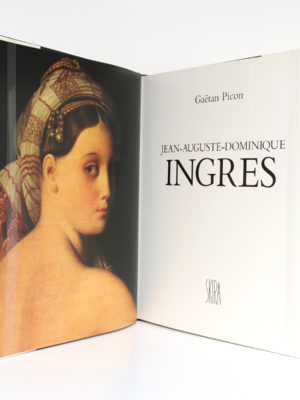 Jean-Auguste-Dominique Ingres, Gaëtan PICON. Éditions d'Art Albert Skira, 1980. Frontispice et page titre.