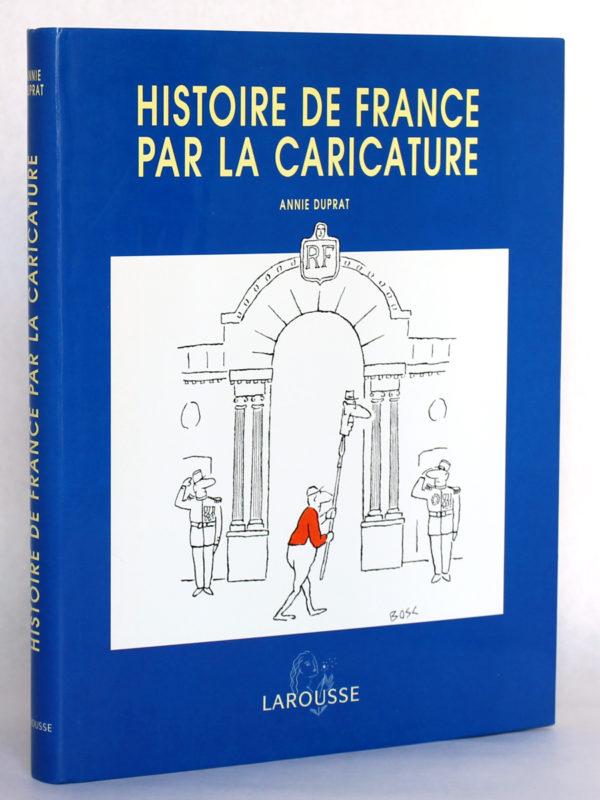 Histoire de France par la caricature, Annie DUPRAT. Larousse, 1999. Couverture.