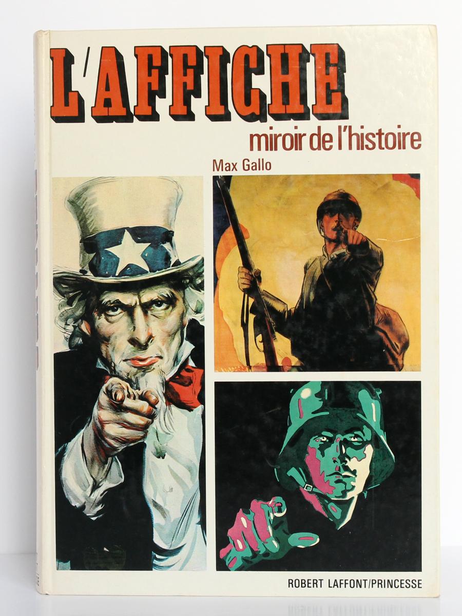 L'Affiche, miroir de l'histoire, miroir de la vie, de Max GALLO. Robert Laffont / Princesse, 1979. Couverture.