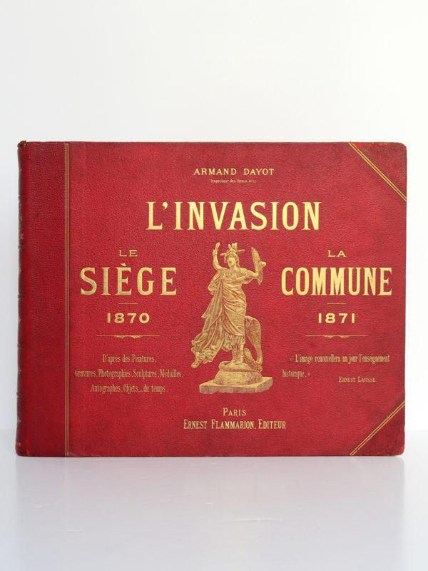 L'invasion - Le Siège 1870 - La Commune 1871, Armand DAYOT. Flammarion, sans date. Couverture.
